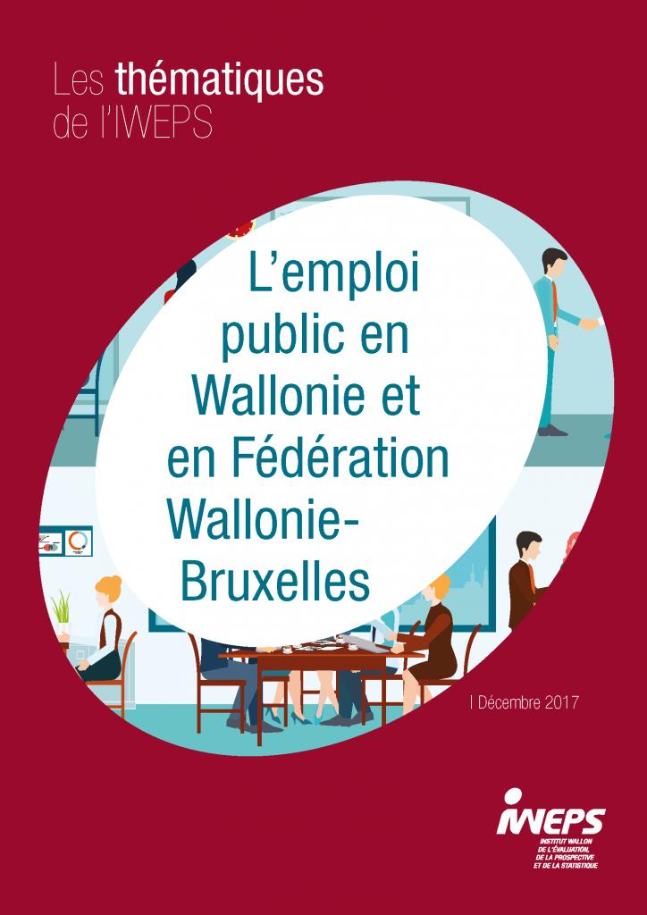 L'EMPLOI PUBLIC EN WALLONIE ET EN FÉDÉRATION WALLONIE-BRUXELLES EDITION 2017